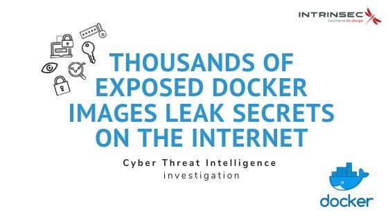 Thousands of exposed docker images leak secrets on the Internet